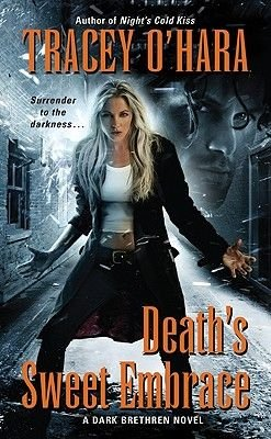 Death's Sweet Embrace - A Dark Brethren Novel (Paperback, 2nd edition): Tracey O'Hara