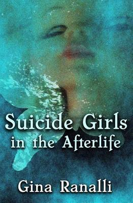 Suicide Girls in the Afterlife (Paperback): Gina Ranalli