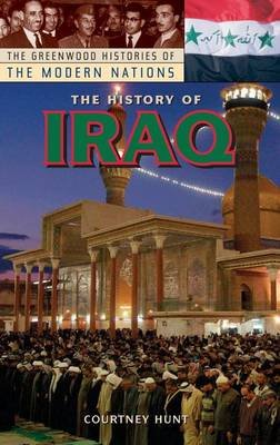 The History of Iraq (Hardcover): Courtney Hunt