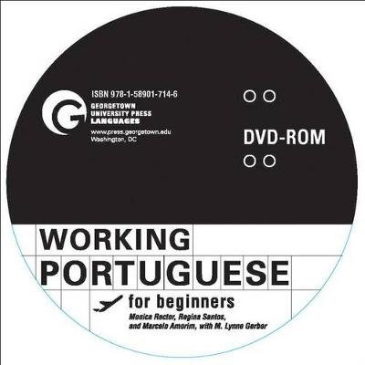 Working Portuguese for Beginners (Portuguese, DVD-ROM, Student edition): Monica Rector, Regina Santos, Marcelo Amorim, M. Lynne...