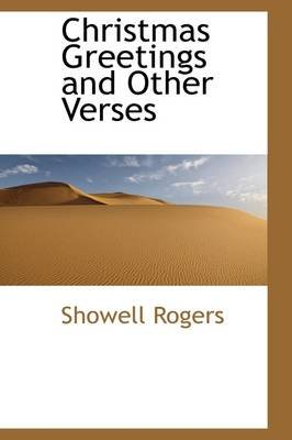 Christmas Greetings and Other Verses (Paperback): Showell Rogers