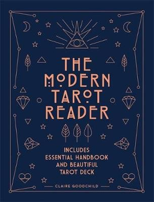 The Modern Tarot Reader - Harness tarot energy for personal development and healing (Paperback): Claire Goodchild