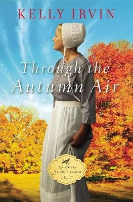 Through the Autumn Air (Paperback): Kelly Irvin