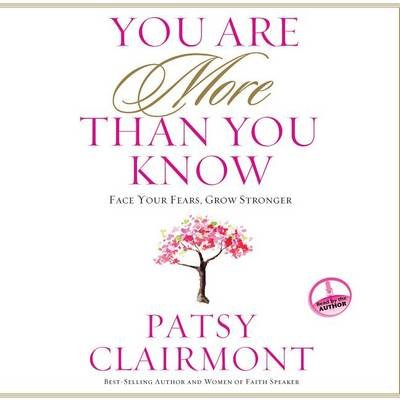 You Are More Than You Know - Face Your Fears, Grow Stronger (Downloadable audio file): Patsy Clairmont