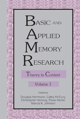 Basic and Applied Memory Research - Volume 1: Theory in Context; Volume 2: Practical Applications (Electronic book text):...