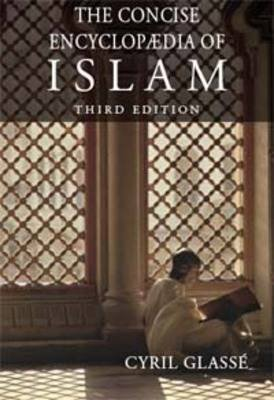 The Concise Encyclopaedia of Islam (Hardcover, 3rd Revised edition): Cyril Glasse