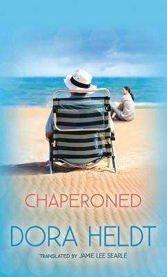 Chaperoned (Paperback): Dora Heldt