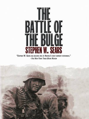 The Battle of the Bulge (Electronic book text): Stephen W. Sears