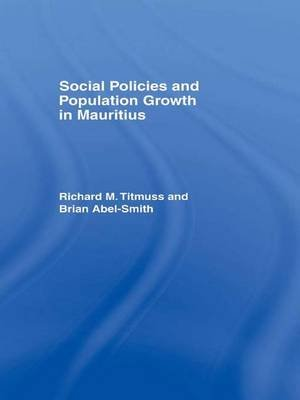 Social Policies and Population Growth in Mauritius (Paperback): Brian Abel-Smith, Richard M. Titmuss