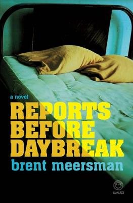 Reports Before Daybreak (Electronic book text): Brent Meersman
