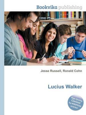Lucius Walker (Paperback): Jesse Russell, Ronald Cohn