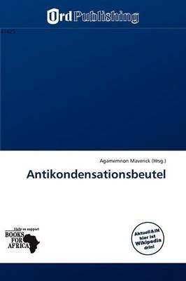 Antikondensationsbeutel (German, Paperback): Agamemnon Maverick