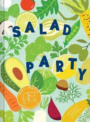 Salad Party - Mix and Match to Make 3,375 Fresh Creations (Hardcover): Kristy Mucci