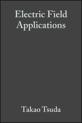 Electric Field Applications - In Chromatography, Industrial and Chemical Processes (Electronic book text, 1st edition): T. Tsuda