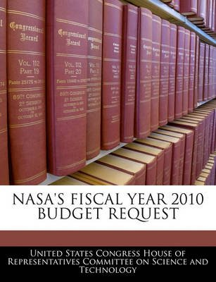 NASA's Fiscal Year 2010 Budget Request (Paperback): United States Congress House of Represen