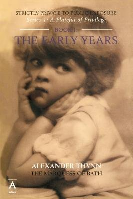 Strictly Private to Public Exposure, Bk. 1 - Early Years (Paperback): Alexander Thynn