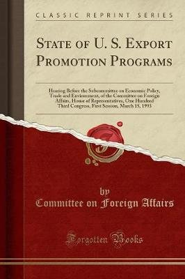 State of U. S. Export Promotion Programs - Hearing Before the Subcommittee on Economic Policy, Trade and Environment, of the...