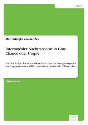 Intermodaler Nachtransport in Graz - Chance Oder Utopie (German, Paperback): Marit Marijke Van Der Zee