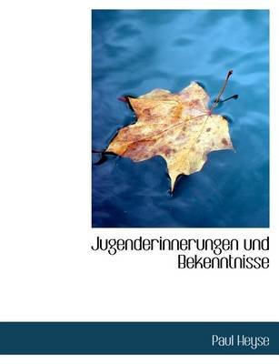 Jugenderinnerungen Und Bekenntnisse (English, German, Large print, Paperback, large type edition): Paul Heyse