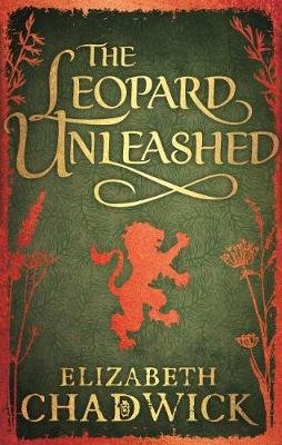 The Leopard Unleashed - Book 3 in the Wild Hunt series (Electronic book text, Digital original): Elizabeth Chadwick