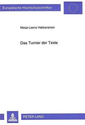 Das Turnier Der Texte - Stellenwert Und Funktion Der Intertextualitaet Im Werk Bertolt Brechts (German, Paperback): Marja-Leena...