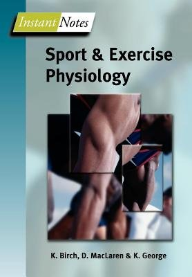 Instant Notes in Sport and Exercise Physiology (Electronic book text, New ed.): K. Birch
