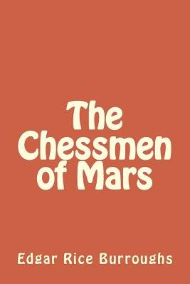 The Chessmen of Mars (Paperback): Edgar Rice Burroughs