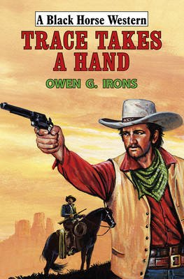 Trace Takes a Hand (Hardcover): Owen G Irons