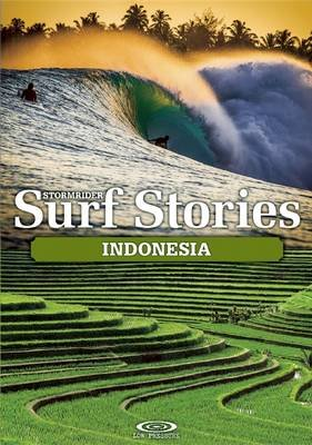 Stormrider Surf Stories Indonesia (Paperback): Alex Dick-Read, Bruce Sutherland