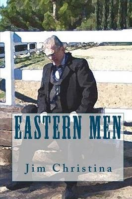 Eastern Men (Paperback): Jim Christina