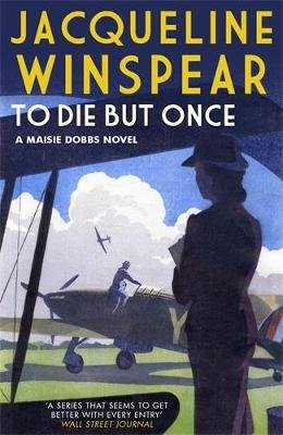 To Die But Once (Paperback): Jacqueline Winspear