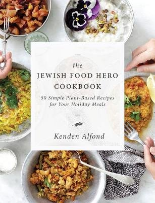 The Jewish Food Hero Cookbook (Paperback): Kenden Alfond