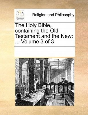The Holy Bible, Containing the Old Testament and the New - Volume 3 of 3 (Paperback): Multiple Contributors