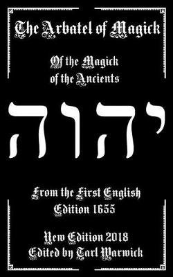 The Arbatel of Magick - The Magick of the Ancients (Paperback): unknownauthor