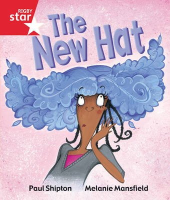 Rigby Star Guided Reception/P1 Red Level: The New Hat (6 Pack) Framework Edition (Paperback, Framework Ed): Paul Shipton