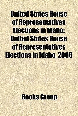 United States House of Representatives Elections in Idaho - United States House of Representatives Elections in Idaho, 2008...