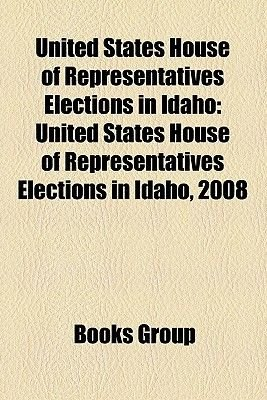 United States House of Representatives Elections in Idaho - United States House of Representatives Elections in Idaho, 2008...