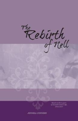 The Rebirth of Nell (Electronic book text): Jennell Conners