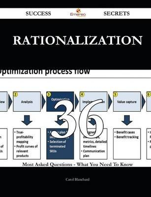 Rationalization 36 Success Secrets - 36 Most Asked Questions on Rationalization - What You Need to Know (Paperback): Carol...