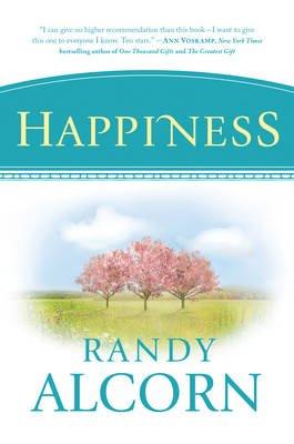 Happiness (Hardcover): Randy Alcorn