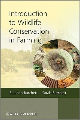 Introduction to Wildlife Conservation in Farming (Paperback): Stephen Burchett, Sarah Burchett