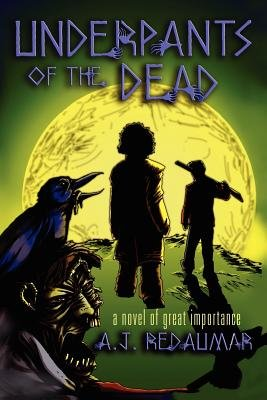 Underpants of the Dead (Paperback): A.J. Redaumar