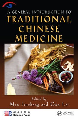 A General Introduction to Traditional Chinese Medicine (Hardcover, New): Men Jiuzhang, Guo Lei