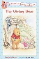 The Giving Bear (Paperback): Isabel Gaines
