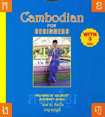 Cambodian for Beginners (CD): R.K. Gilbert, S. Hang