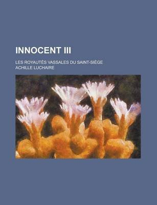 Innocent III. (English, French, Paperback): Achille Luchaire