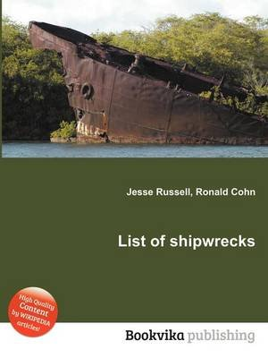 List of Shipwrecks (Paperback): Jesse Russell, Ronald Cohn
