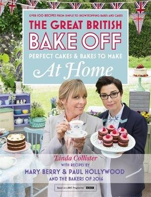 Great British Bake Off - Perfect Cakes & Bakes To Make At Home (Hardcover): Linda Collister