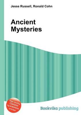 Ancient Mysteries (Paperback): Jesse Russell, Ronald Cohn