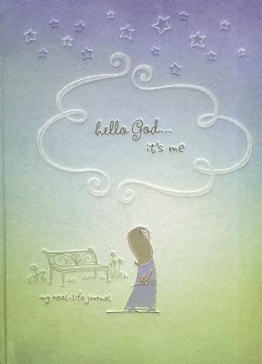 Hello God... It's Me - My Real-Life Journal (Hardcover): Ellie Claire